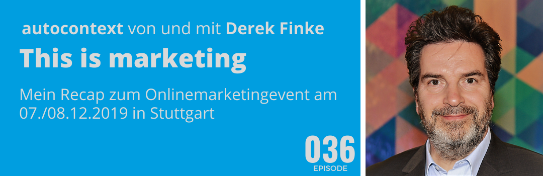 AC036 – This is marketing, mein Recap